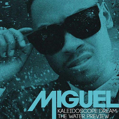 Kaleidoscope Dream: The Water Preview von Miguel