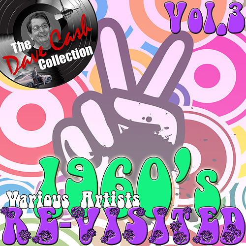 1960's Re-Visited Vol. 3 - [The Dave Cash Collection] de Various Artists