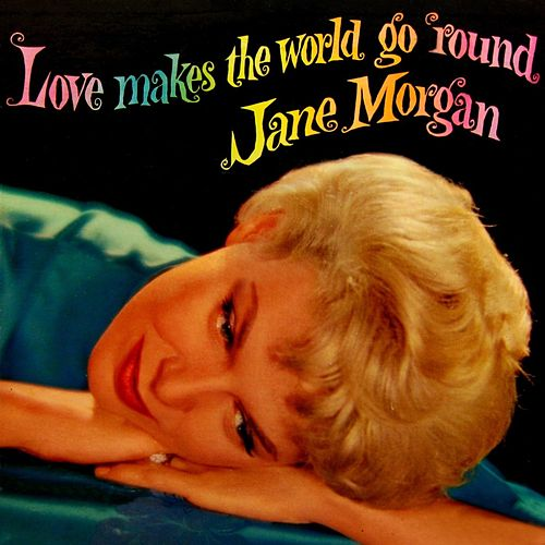 Love Makes The World Go Round de Jane Morgan