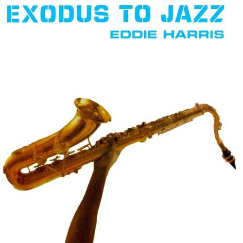Exodus To Jazz von Eddie Harris