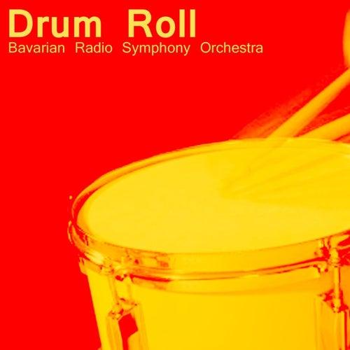 Drum Roll by Bavarian Radio Symphony Orchestra