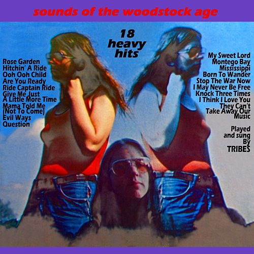 Sounds Of The Woodstock Age by Tribes