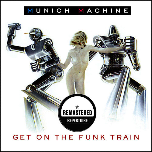 Get On The Funk Train (Remastered) de Munich Machine