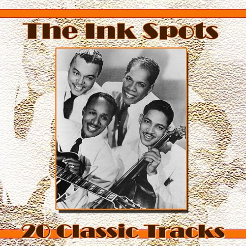 20 Classics Tracks de The Ink Spots