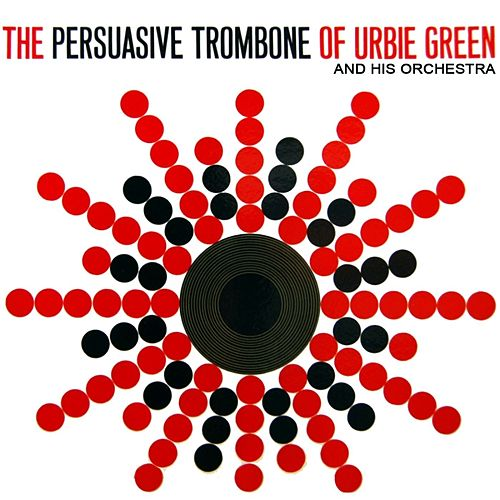 The Persuasive Trombone Of Urbie Green di Urbie Green