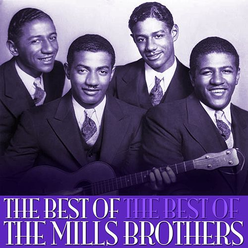 The Best Of The Mills Brothers de The Mills Brothers