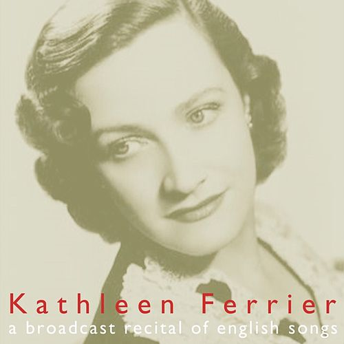 A Broadcast Recital Of English Songs de Kathleen Ferrier