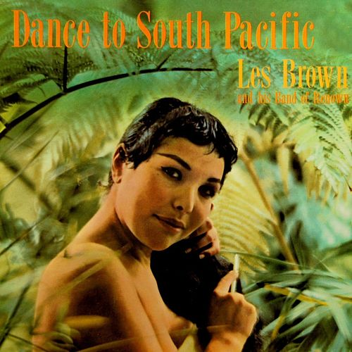 Dance To South Pacific by Les Brown