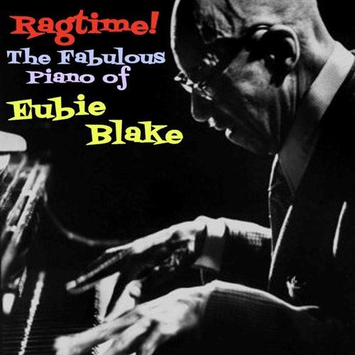 Ragtime! The Fabulous Piano Of Eubie Blake, Volume 1 de Eubie Blake