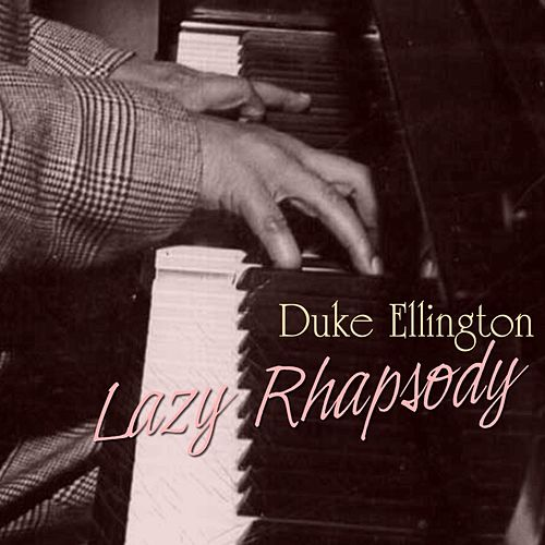 Lazy Rhapsody von Duke Ellington