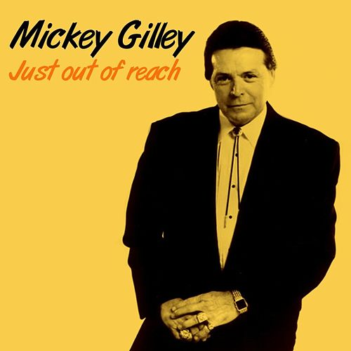Just Out Of Reach by Mickey Gilley