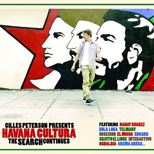 Gilles Peterson Presents Havana Cultura: The Search Continues by Gilles Peterson