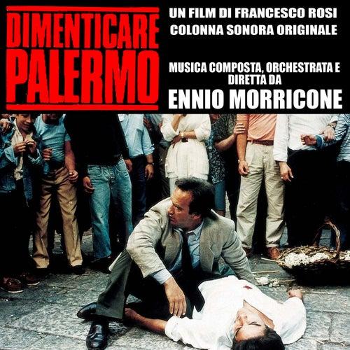Dimenticare Palermo (From the Original Motion Picture Soundtrack) by Ennio Morricone