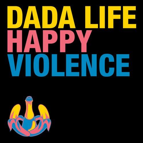 Happy Violence von Dada Life