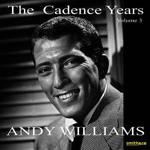 The Cadence Years, Vol.3 by Andy Williams
