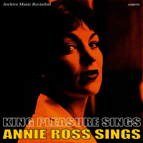 King Pleasure Sings / Annie Ross Sings by King Pleasure
