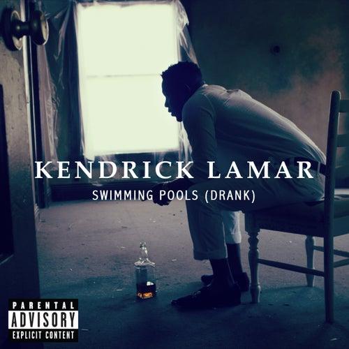 Swimming Pools (Drank) von Kendrick Lamar