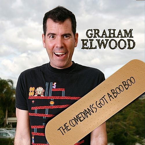 The Comedian's Got A Boo Boo by Graham Elwood
