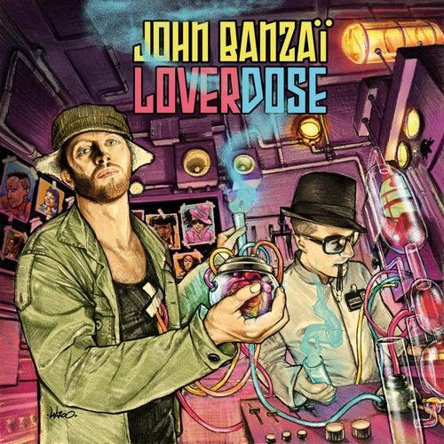 Loverdose von John Banzaï