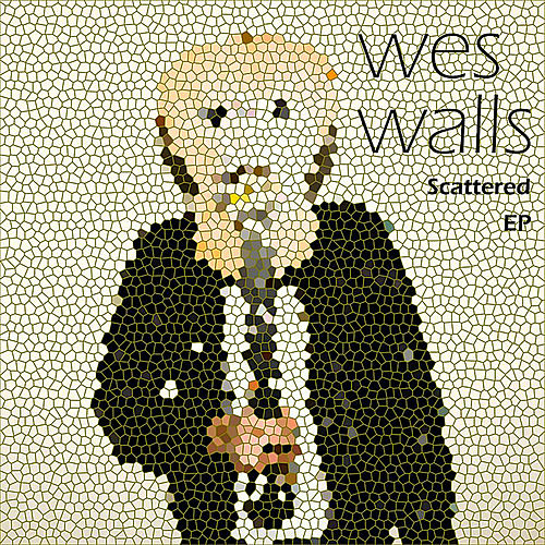 Scattered - EP by Wes Walls