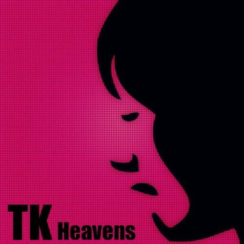 Heavens - Single by TK