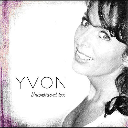 Unconditional Love by Yvon