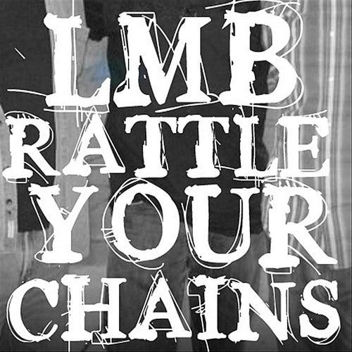 Rattle Your Chains de L.M.B.