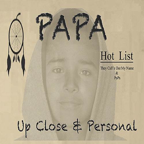 Up Close & Personal by PAPA