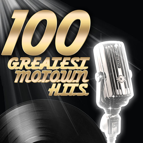 100 Greatest Motown Hits by Various Artists