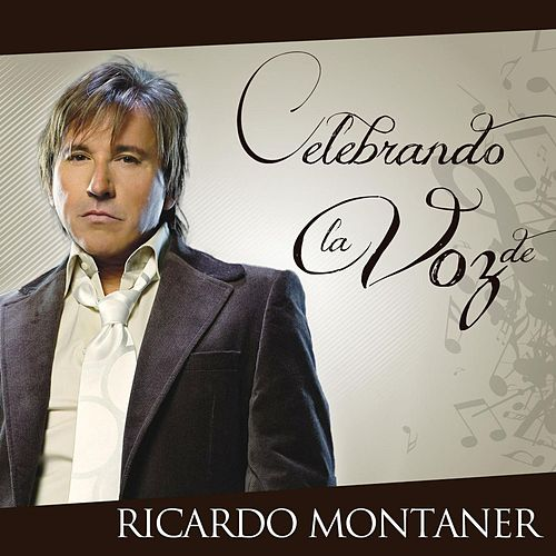Celebrando La Voz De Ricardo Montaner de Ricardo Montaner
