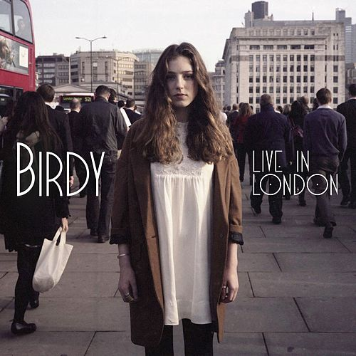 Live in London fra Birdy