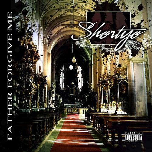 Father Forgive Me de Shortyo