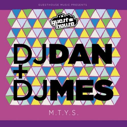 M.T.Y.S - Single de DJ Dan