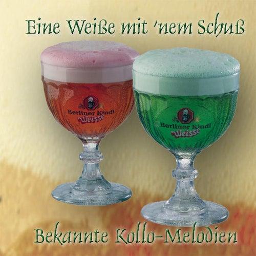 Willi und Walter Kollo - Eine Weiße mit' nem Schuß von Various Artists