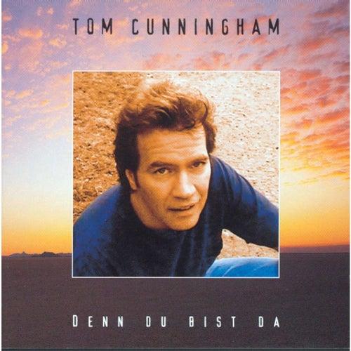 Denn du bist da by Tom Cunningham
