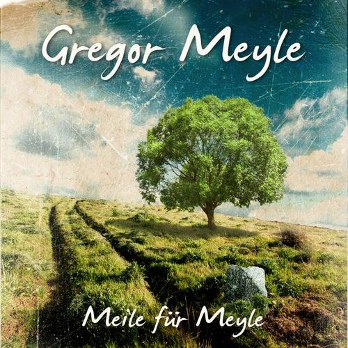 Meile für Meyle von Gregor Meyle