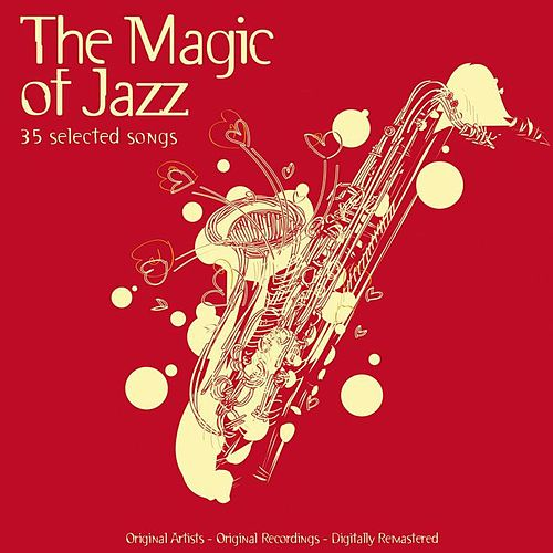 The Magic of Jazz - 35 Selected Songs von Various Artists