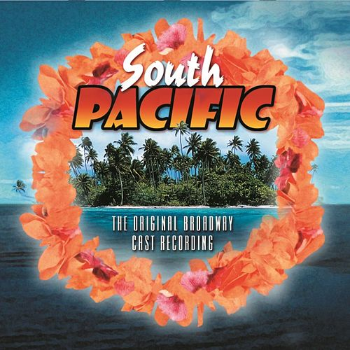 South Pacific - Original Broadway Cast Recording by Original Broadway Cast