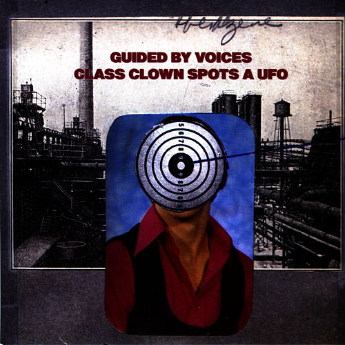 Class Clown Spots a UFO - Single by Guided By Voices