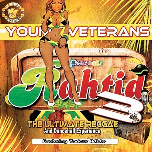 Rahtid 3 The Ultimate Reggae & Dancehall Experience by Various Artists