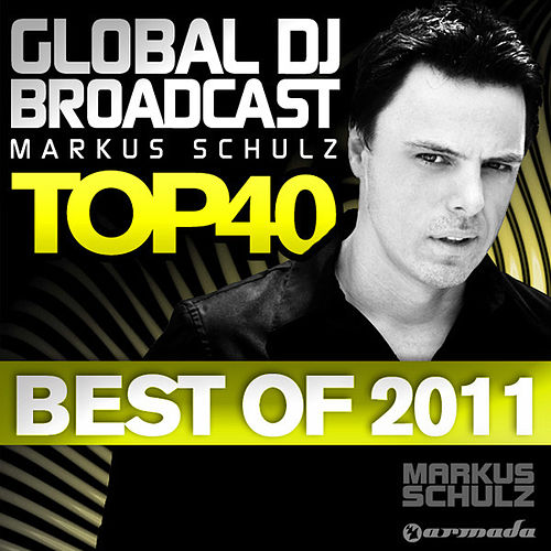 Global DJ Broadcast Top 40 - Best of 2011 by Various Artists