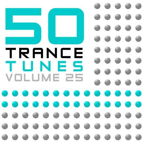 50 Trance Tunes, Vol. 25 von Various Artists