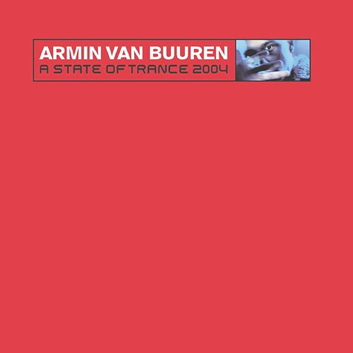 A State Of Trance 2004 (Selected and Mixed By Armin van Buuren) de Various Artists