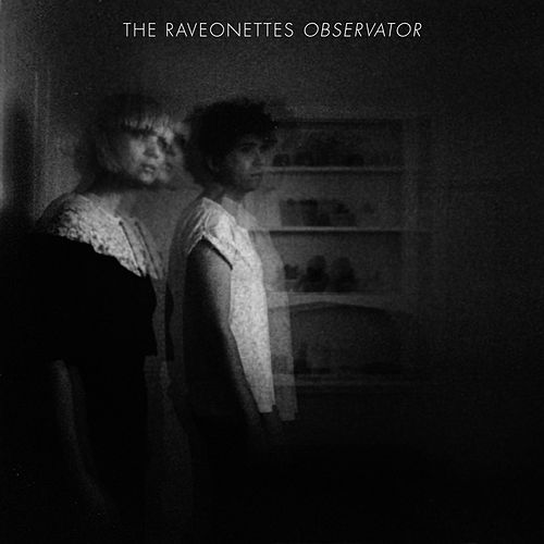 Observator by The Raveonettes