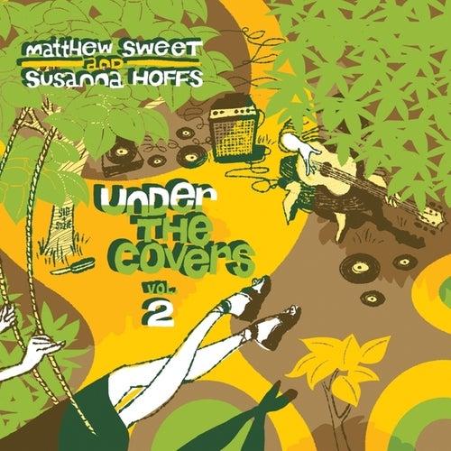Under the Covers, Vol. 2 von Matthew Sweet