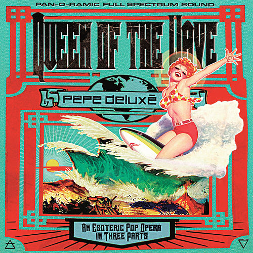 Queen of the Wave by Pepe Deluxe