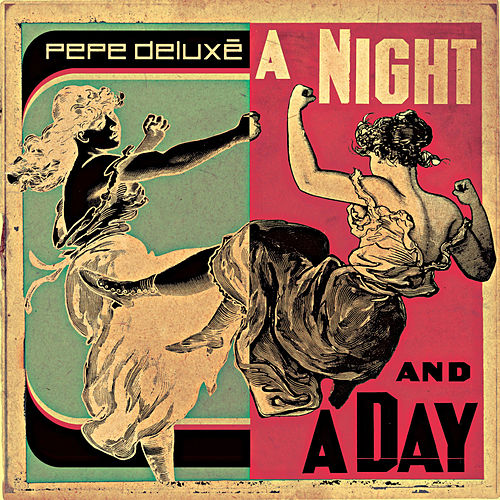 A Night and a Day by Pepe Deluxe