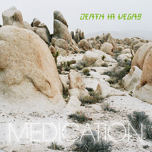 Medication EP by Death in Vegas