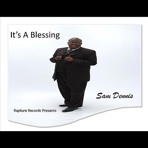 It's a Blessing by Sam Dennis