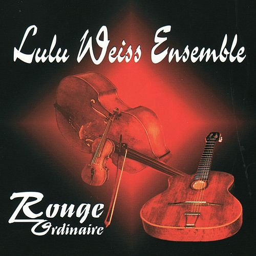Rouge ordinaire by Lulu Weiss Ensemble